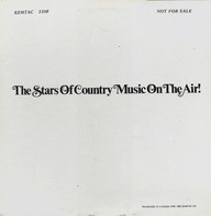 Flatt & Scruggs, Bill Monroe, Wilma Lee & Stoney Cooper... - The Stars Of Country Music On The Air