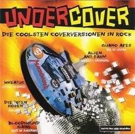 Alien Ant Farm,Emil Bulls,Guano Apes,Wheatus, u.a - Undercover - Die Coolsten Coverversionen In Rock