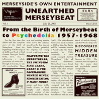 The Merseys / The Kirkbys - Unearthed Merseybeat Vol.1 - From The Birth Of Merseybeat To Psychedelia 1957-1968