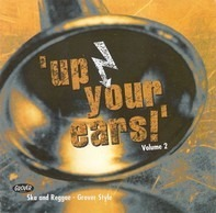 Ngobo Ngobo,Toasters,Intensified,Mr. Review,u.a - 'Up Your Ears!' Volume 2