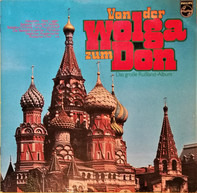 Alexandra, Peter Lagger, Balalaika a.o. - Von Der Wolga Zum Don (Das Große Russland-Album)