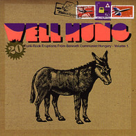 Metro, Hungaria, Kati Kovacs a.o. - Well Hung - 20 Funk-Rock Eruptions From Beneath Communist Hungary - Volume 1