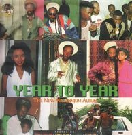 Johnny Osbourne, Dennis Brown, Little Kirk, Action Fire, a.o. - Year To Year: The New Millenium Album