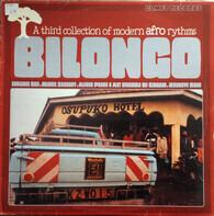 Eko, Louis Xavier a.o. - Bilongo - A Third Collection Of Modern Afro Rhythms
