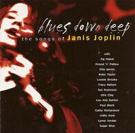 Koko Taylor, Otis Clay, Taj Mahal - Blues Down Deep - The Songs Of Janis Joplin