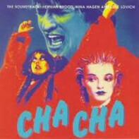 Cha Cha - Cha Cha (The Soundtrack: Herman Brood, Nina Hagen And Lene Lovich)