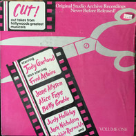 Judy Garland, Tony Martin a.o. - Cut! Out Takes From Hollywood's Greatest Musicals Vol. 1