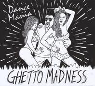 Various - Dance Mania:Ghetto Madness