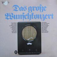 Lale Andersen, Hans Albers a.o. - Das Große Wunschkonzert