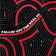 Various - Fallin' Off The Reel Vol.III & IV
