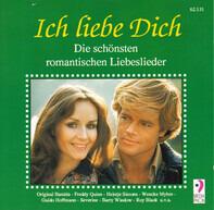 Ted Herold, Freddy Quinn, Wencke Myhre, a.o. - Ich Liebe Dich (Die Schönsten Romantischen Liebeslieder)