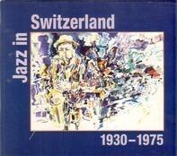 Lanigiro Syncopating Melody Kings / Morris & His Music / Orchestre Bob Engel - Jazz In Switzerland 1930-1975