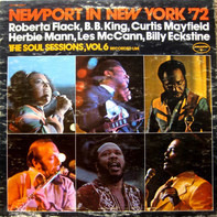 Roberta Flack, B.B. King, Curtis Mayfield a.o. - Newport In New York '72 - The Soul Sessions, Vol. 6