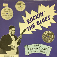 Little Milton, Freddy King, Alvin Smith a.o. - Rockin' The Blues - Rare Rockin' Blues From 1950s