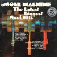 Aretha Franklin, Clarence Carter, Percy Sledge a.o. - Soul Machine - The Latest Biggest Soul Hits