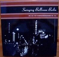 Julian Fuhs / Marek Weber / Sam Baskini a.o. - Swinging Ballroom Berlin