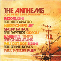 Razorlight / Kaiser Chiefs / Jet - The Anthems