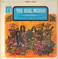 Various - The Real Mexico (In Music And Song)