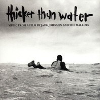 Jack Johnson,Finley Quaye,The Voyces,Jack Johnson - Thicker Than Water