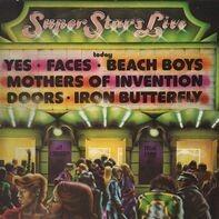 Yes, Faces, Beach Boys, Doors a.o. - Super Stars Live