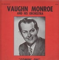 Vaughn Monroe And His Orchestra - Comin' On