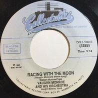 Vaughn Monroe And His Orchestra - There!  I've Said It Again / Racing With The Moon