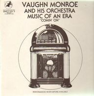 Vaughn Monroe And His Orchestra - Comin' On - Music of an Era