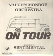 Vaughn Monroe And His Orchestra - On Tour - Series I Vol. 1