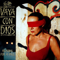 Vaya Con Dios - Heading For A Fall