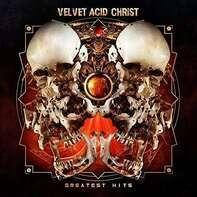 Velvet Acid Christ - Greatest Hits