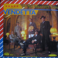 Vendetta - If You Want My Love