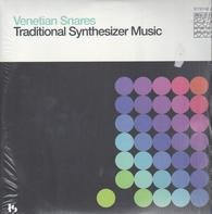 Venetian Snares - Traditional Synthesizer Music