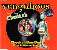 Vengaboys Featuring Cheekah - Cheekah Bow Bow (That Computer Song)