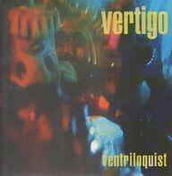Vertigo - Ventriloquist
