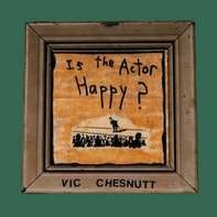 Vic Chesnutt - Is The Actor Happy? (2lp,180g)