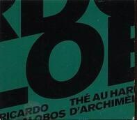 Ricardo Villalobos - Thé Au Harem D'Archimède