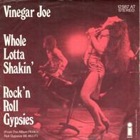 Vinegar Joe - Whole Lotta Shakin' / Rock 'N Roll Gypsies
