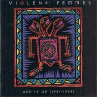 Violent Femmes - Add It Up (1981-1993)