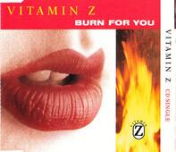 Vitamin Z - Burn For You