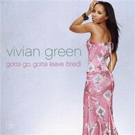 Vivian Green - Gotta Go, Gotta Leave (Tired)