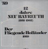 Wagner - 12 Jahre Neu Bayreuth - Der Fliegende Holländer 1959