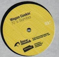 Wagon Cookin' - 70's Samba