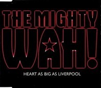 Wah! - Heart As Big As Liverpool