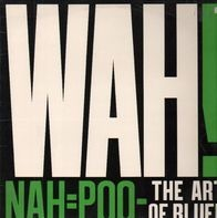 Wah! - Nah=Pooh - The Art Of Bluff