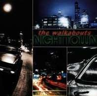 Walkabouts - Nighttown