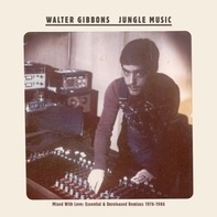 Walter Gibbons - Jungle Music (1976-1986)