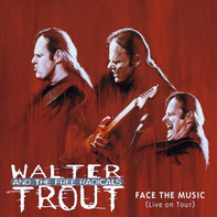 Walter Trout And The Free Radicals - Face The Music (Live On Tour)