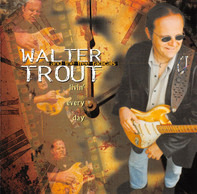 Walter Trout And The Free Radicals - Livin' Every Day