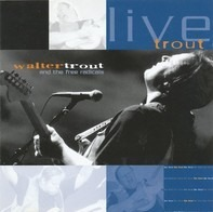 Walter Trout And The Radicals - Live Trout