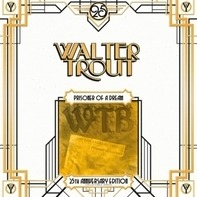 Walter Trout - Prisoner Of A Dream - 25th Anniversary S